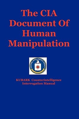 The CIA Document of Human Manipulation by Central Intelligence Agency
