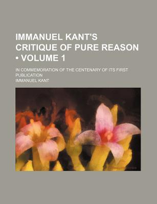 Critique of Pure Reason, Vol 1