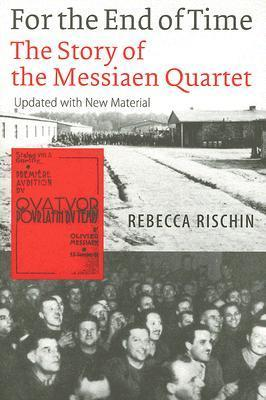 For the End of Time: The Story of the Messiaen Quartet
