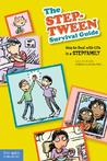 The Step-Tween Survival Guide: How to Deal with Life in a Stepfamily