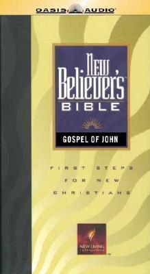 New Believer's Bible: Book of John: More Than a Carpenter Today