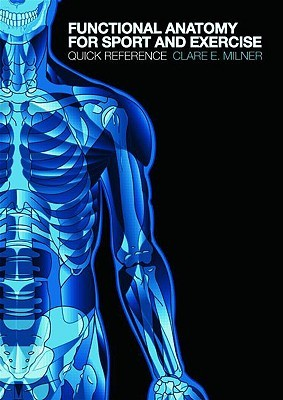 Functional Anatomy for Sport and Exercise: Quick Reference
