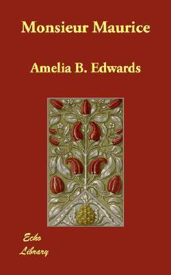 Monsieur Maurice by Amelia B. Edwards