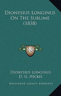 Dionysius Longinus on the Sublime (1838)...