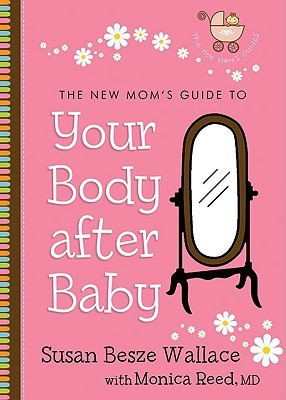 new-mom-s-guide-to-your-body-after-baby-the-the-new-mom-s-guides