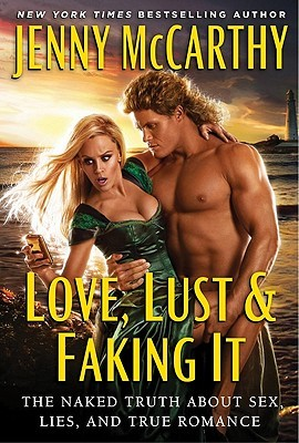 Love, Lust & Faking It by Jenny McCarthy