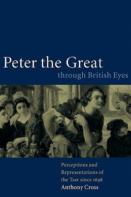 peter-the-great-through-british-eyes-perceptions-and-representations-of-the-tsar-since-1698