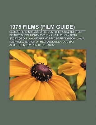 1975 Films (Film Guide): Sal, or the 120 Days of Sodom, the Rocky Horror Picture Show, Monty Python and the Holy Grail, Story of O