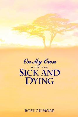 On My Own with the Sick and Dying