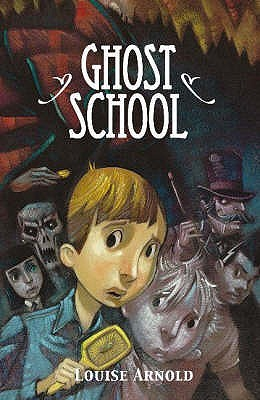 Ebook Ghost School by Louise Arnold read!