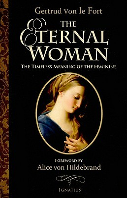 The Eternal Woman by Gertrud von le Fort