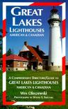 Great Lakes Lighthouses, American & Canadian: A Comprehensive Directory