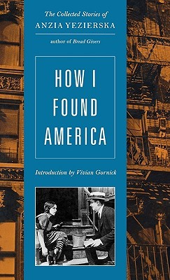 How I Found America: Collected Stories of Anzia Yezierska