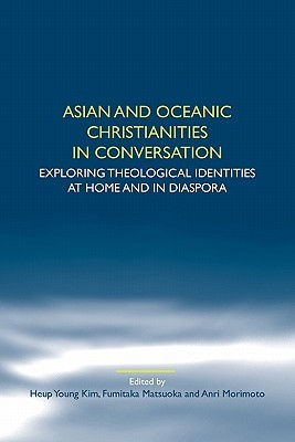 Asian and Oceanic Christianities in Conversation by Young   Kim