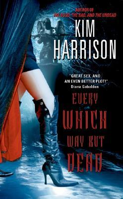 Book Review: Kim Harrison's Every Which Way But Dead