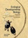 Ecological Developmental Biology: Integrating Epigenetics, Medicine, and Evolution: An Integrated Approach to Embryology, Evolution, and Medicine