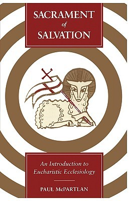 Sacrament of Salvation: An Introduction to Eucharistic Ecclesiology