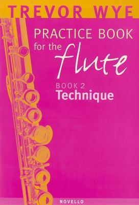 Trevor Wye Practice Book for the Flute: Volume 2 - Technique