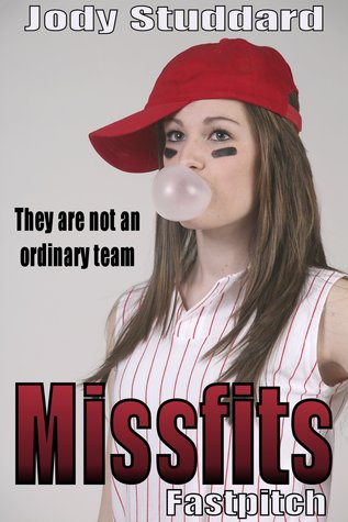 Missfits Fastpitch Softball Star Volume 4 By Jody Studdard
