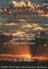 Restore Your Magnificence: A Life-Changing Guide to Reclaiming Your Self-Esteem