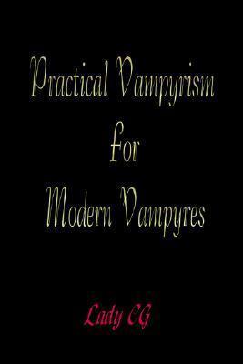 Practical Vampyrism for Modern Vampyres