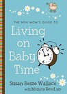 The New Mom's Guide to Living on Baby Time (The New Mom's Guides)