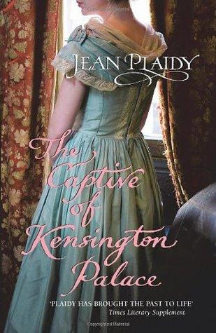 The Captive of Kensington Palace (Queen Victoria, #1)