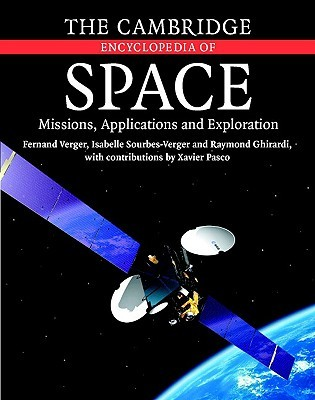 The Cambridge encyclopedia of space : missions, applications and exploration