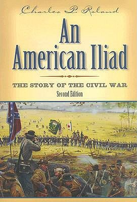 An American Iliad by Charles P. Roland