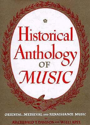 Historical Anthology of Music Volume 1: Oriental, Medieval, & Renaissance Music