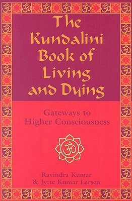 the-kundalini-book-of-living-and-dying-gateways-to-higher-consciousness