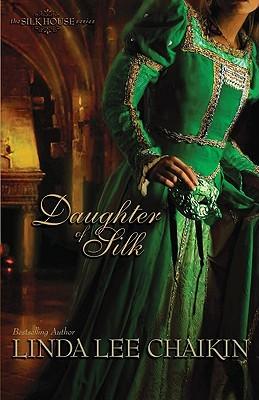 Daughter of Silk by Linda Lee Chaikin
