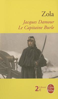 """Jacques Damour, Suivi De """"Le Capitaine Burle"""""""