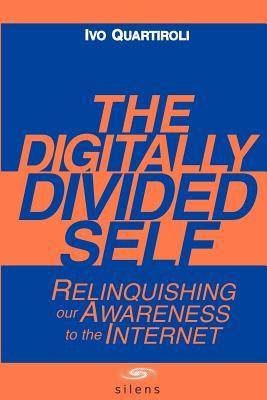 The Digitally Divided Self by David Carr