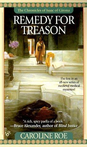 Remedy For Treason (Chronicles Of Isaac Of Girona, #1)