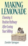 Making Lemonade by Zander Sprague