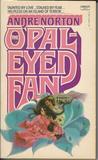 The Opal-Eyed Fan
