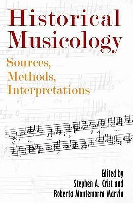 Historical Musicology: Sources, Methods, Interpretations
