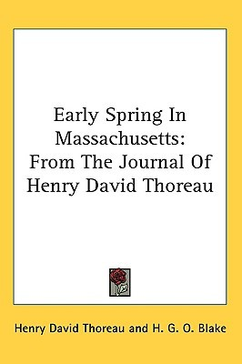 Early Spring in Massachusetts: From the Journal of Henry David Thoreau
