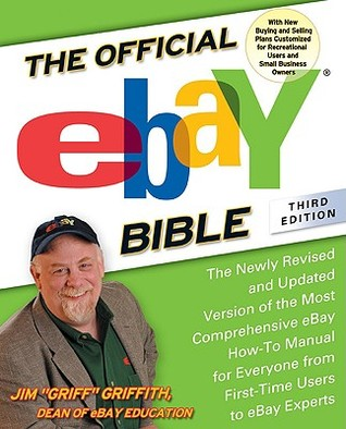 The Official eBay Bible: The Newly Revised and Updated Version of the Most Comprehensive eBay How-To Manual for Everyone from First-Time Users to eBay Experts