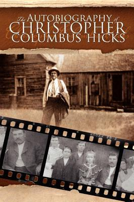 The Autobiography of Christopher Columbus Hicks