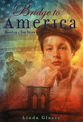 Bridge to America by Linda Glaser