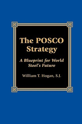 The Posco Strategy: A Blueprint for World Steel's Future