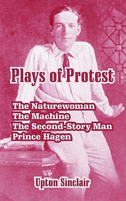 Plays of Protest: The Naturewoman, the Machine, the Second-Story Man, Prince Hagen