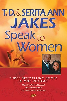 T. D. and Serita Ann Jakes Speak to Women by T.D. Jakes