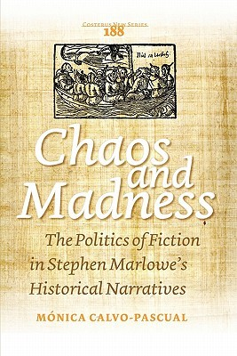 Chaos and Madness: The Politics of Fiction in Stephen Marlowe's Historical Narratives