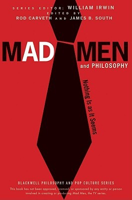 Mad Men and Philosophy by James B. South