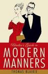 Blaikie's Guide to Modern Manners. Thomas Blaikie