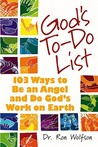 God's To-Do List: 103 Ways to Be an Angel and Do God's Work on Earth