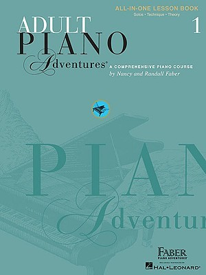 Adult Piano Adventures All-In-One Lesson Book 1: A Comprehensive Piano Course by Nancy Faber